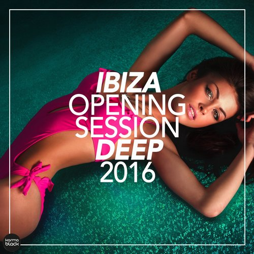 VA - Ibiza Opening Session Deep 2016 [KMB15]